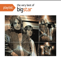 Big Star - Playlist: The Very Best of Big Star