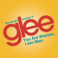 Glee Cast - You are Woman, I am Man (Glee Cast Version feat. Ioan Gruffudd)