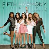 Fifth Harmony - Juntos - Acoustic