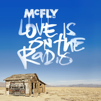 McFly - Love Is On The Radio
