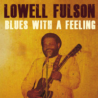 Lowell Fulson - Blues With a Feeling