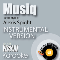 Off The Record Instrumentals - Musiq (In the Style of Alexis Spight) [Instrumental Karaoke Version]