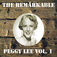 Peggy Lee - The Remarkable Peggy Lee, Vol. 1