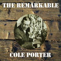 Cole Porter - The Remarkable Cole Porter
