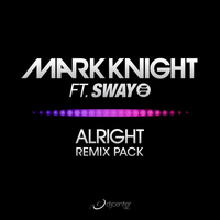 Mark Knight - Alright (Remix Pack)