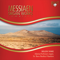 Willem Tanke - Messiaen: Organ Works Complete
