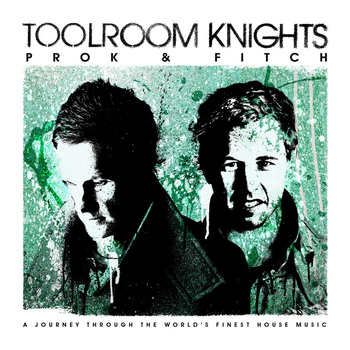 Prok & Fitch - Toolroom Knights Mixed By Prok & Fitch (Explicit)