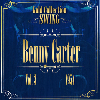 Benny Carter - Swing Gold Collection (Benny Carter Vol.3 1954)