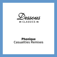 Phonique - Casualities Remixes