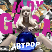 Lady GaGa - ARTPOP (Explicit)