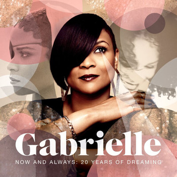 Gabrielle - Now And Always: 20 Years Of Dreaming