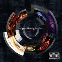 A Perfect Circle - Three Sixty (Deluxe Edition [Explicit])