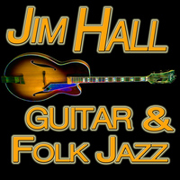 Jim Hall - Guitar And Folk Jazz