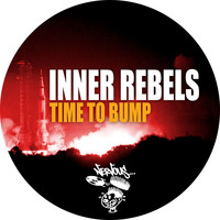 Inner Rebels - Time To Bump
