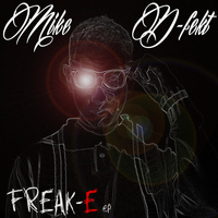 Mike D-Fekt - Freak-E EP