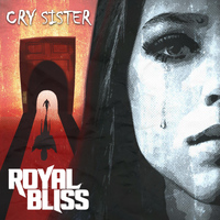 Royal Bliss - Cry Sister