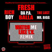 Rich Boy - Watch Me Like TV (feat. Rich Boy & the Last Mr. Bigg)