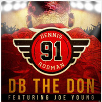 Joe Young - Dennis Rodman...!!! (feat. Joe Young)