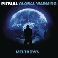 Pitbull - Global Warming: Meltdown (Explicit)