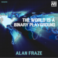 Alan Fraze - The World Is a Binary Playground