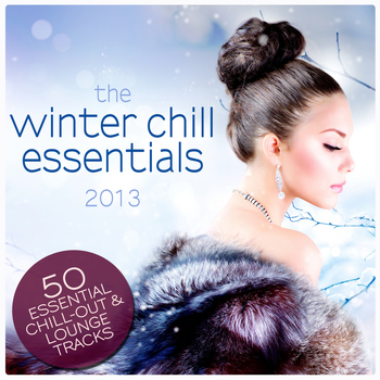 Various Artists - The Winter Chill Essentials 2013