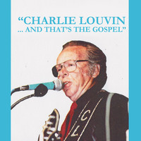 Charlie Louvin - And That's the Gospel