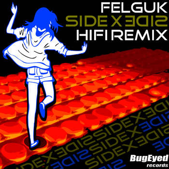Felguk - Side by Side (HIFI Remix)