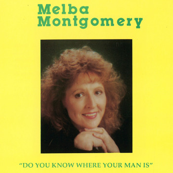 Melba Montgomery - Do You Know Where Your Man Is