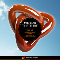 Miki Mad - The Tube