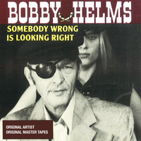 Bobby Helms - Somebody Wrong Is Looking Right
