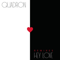 Quadron - Hey Love (Remixes)