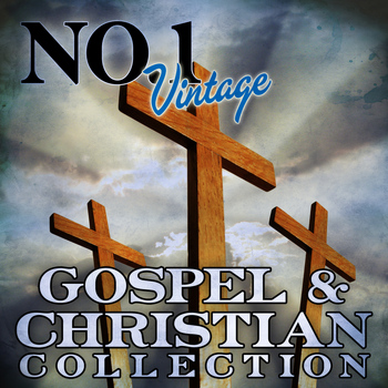 Various Artists - No. 1 Vintage Gospel & Christian Collection