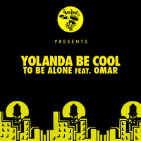 Yolanda Be Cool - To Be Alone feat. Omar