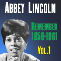 Abbey Lincoln - Remember 1959-1961 Vol.1