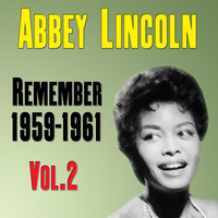 Abbey Lincoln - Remember 1959-1961 Vol.2