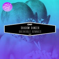 Shadow Dancer - Breakable Remixes