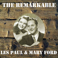 Les Paul - The Remarkable Les Paul & Mary Ford