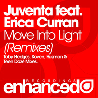 Juventa feat. Erica Curran - Move Into Light (Remixes)