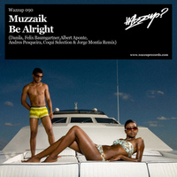 Muzzaik - Be Alright [Remixes]