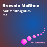 Brownie McGhee - Barkin' Bulldog Blues, Vol. 1