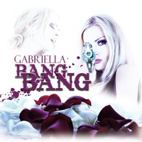 Gabriella - Bang Bang (Remixes)