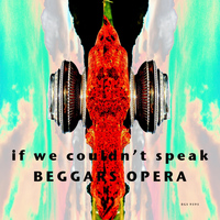 Beggars Opera - If We Couldn't Speak