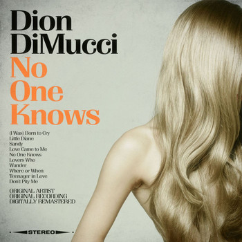 Dion DiMucci - No One Knows (Remastered)