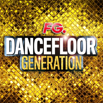 Various Artists - Dancefloor Generation (By FG)