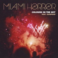 Miami Horror - Colours in the Sky