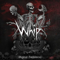 Whip - Digitus Impudicus