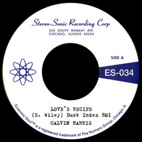 Calvin Harris - Love's Recipe b/w Wives Get Lonely Too