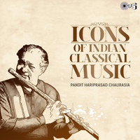 Pandit Hariprasad Chaurasia - Icons of Indian Classical Music