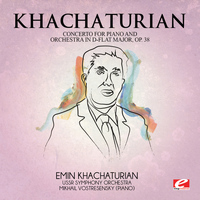 Aram Khachaturian - Khachaturian: Concerto for Piano and Orchestra in D-Flat Major, Op. 38 (Digitally Remastered)