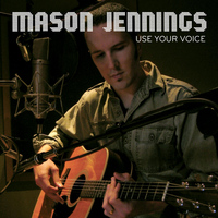 Mason Jennings - Use Your Voice